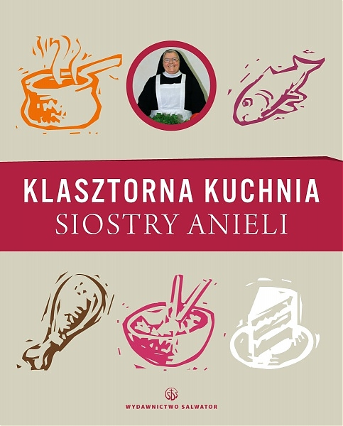 Ksiazki Kucharskie Klasztorna Kuchnia Siostry Anieli Wydawnictwo Salwator