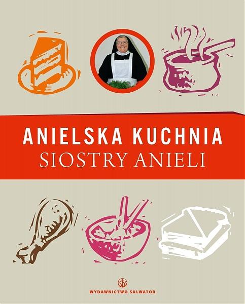 Książki Kucharskie Anielska Kuchnia Siostry Anieli