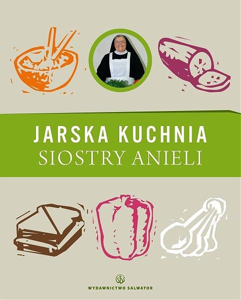 Książki Kucharskie Jarska Kuchnia Siostry Anieli