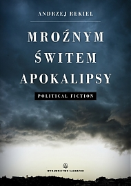 Mroźnym świtem Apokalipsy. Political fiction